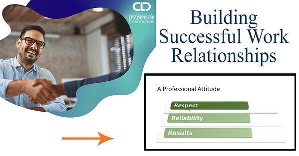 CLD x Building Successful Work Relationships