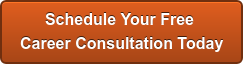 Schedule Your Free  Career Consultation Today
