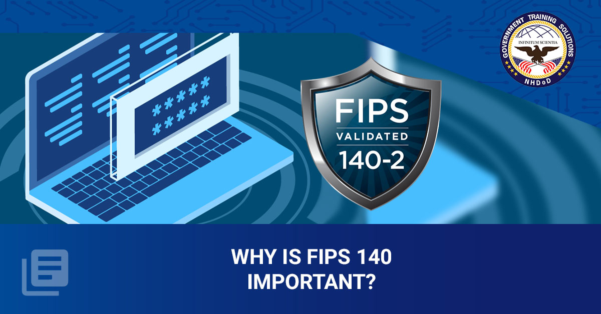 Why is FIPS 140 Important