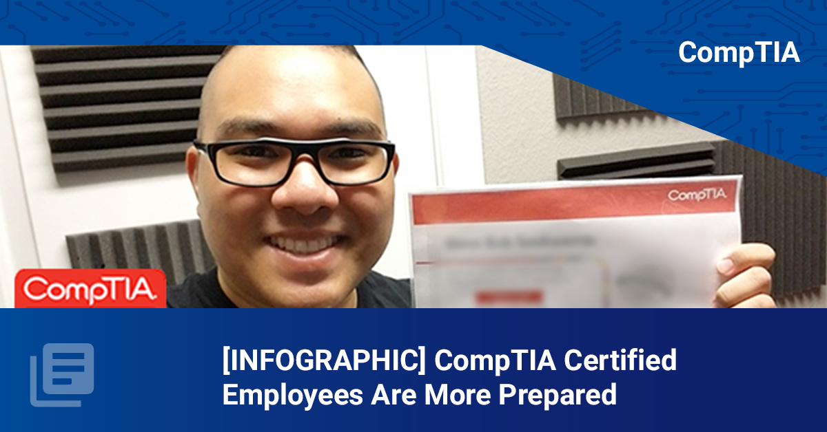[Infographic] CompTIA Certified Employees Are More Prepared